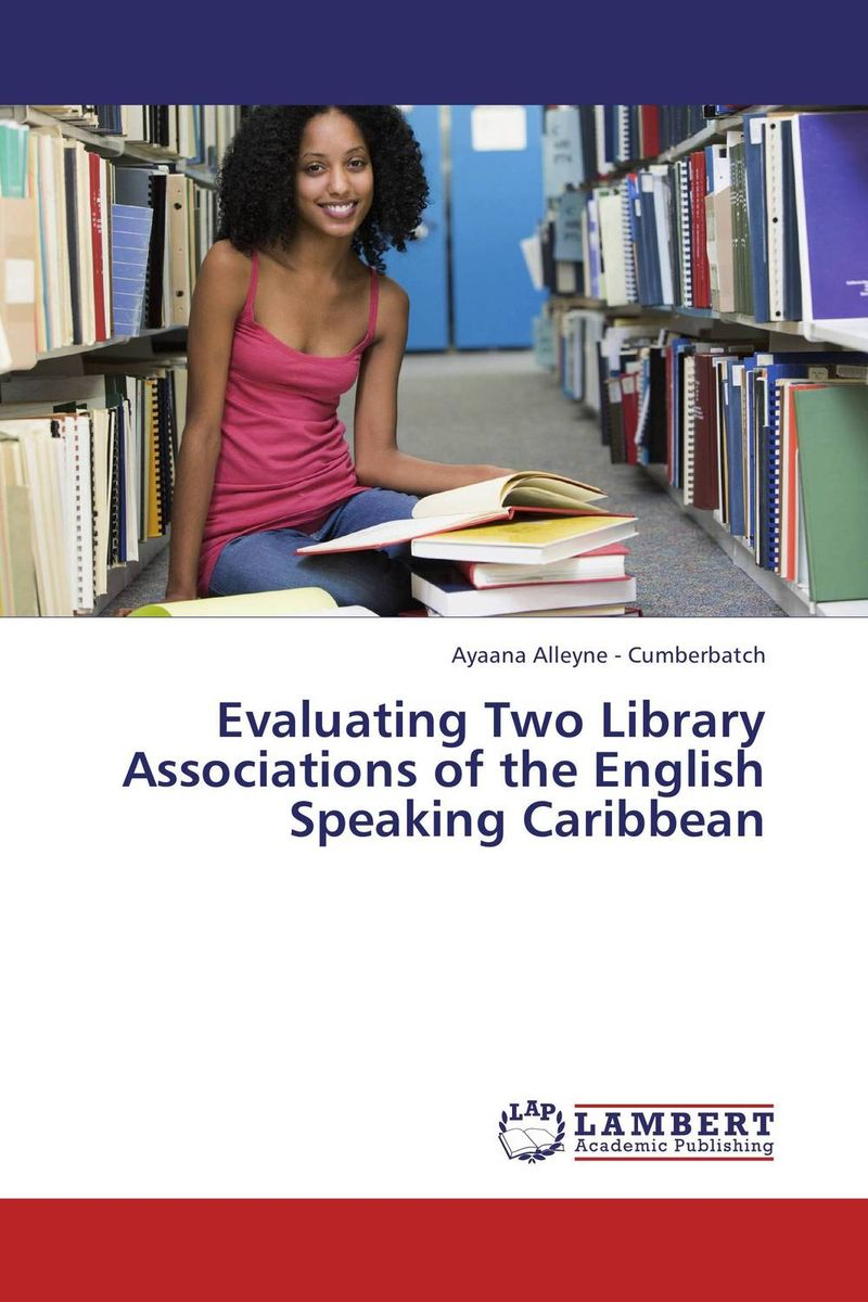 Evaluating Two Library Associations of the English Speaking Caribbean