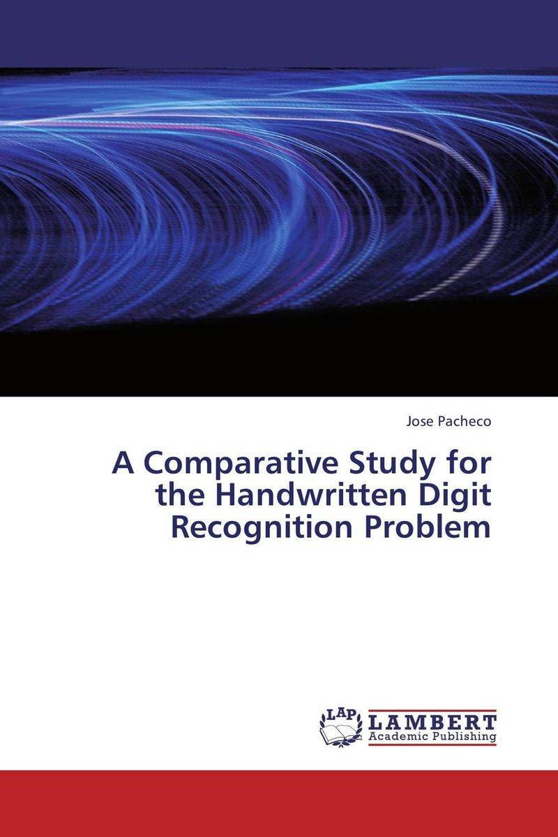 A Comparative Study for the Handwritten Digit Recognition Problem