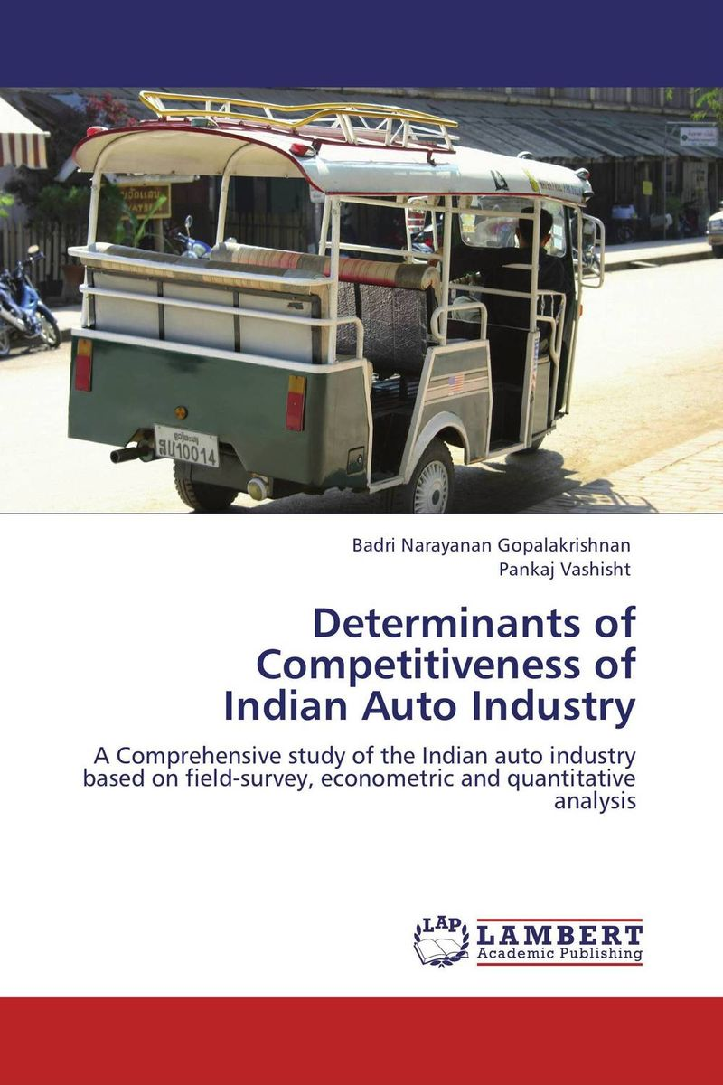 Determinants of Competitiveness of Indian Auto Industry study of global competitiveness of indian and chinese