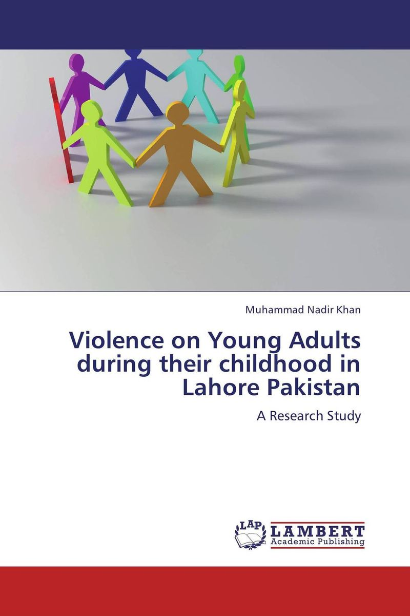 Violence on Young Adults during their childhood in Lahore Pakistan helina befekadu the nature and effect of emotional violence