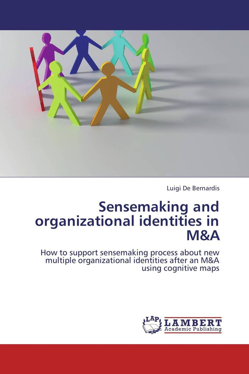 Sensemaking and organizational identities in M&A the identity of the i of the confessions of jeremiah