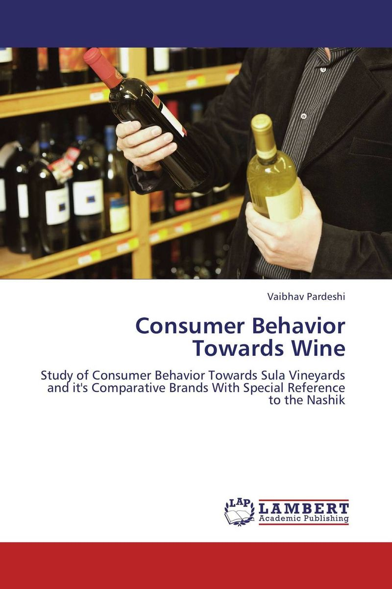 Consumer Behavior Towards Wine the effect of advertisement on consumer behavior and brand preference