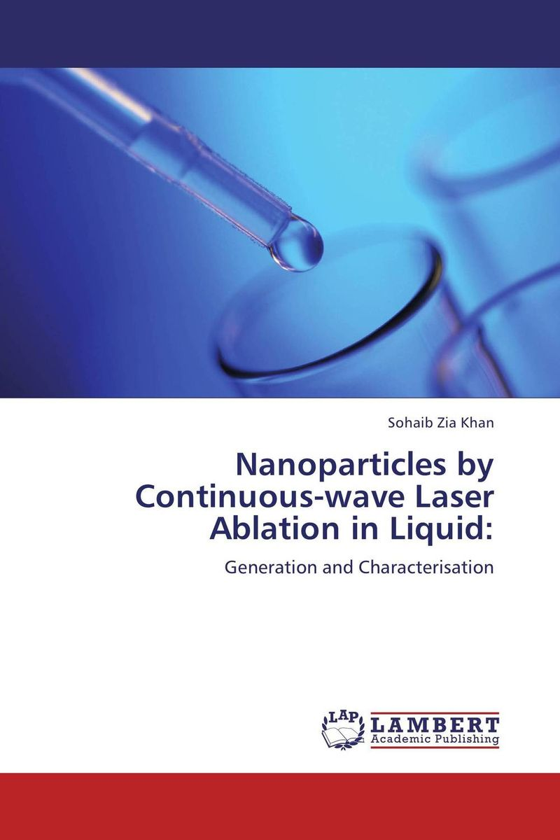 Nanoparticles by Continuous-wave Laser Ablation in Liquid: jai prakash embedded metal nanoparticles by ion beam mixing