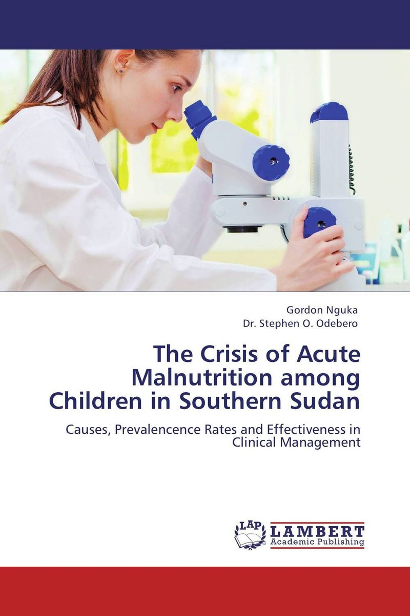 The Crisis of Acute Malnutrition among Children in Southern Sudan nutrition status and food consumption pattern of children with cancer