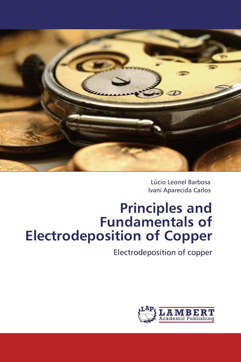 Principles and Fundamentals of Electrodeposition of Copper the principles of automobile body design covering the fundamentals of open and closed passenger body design
