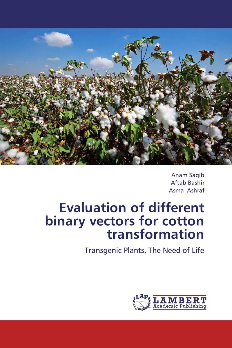 Evaluation of different binary vectors for cotton transformation the role of evaluation as a mechanism for advancing principal practice