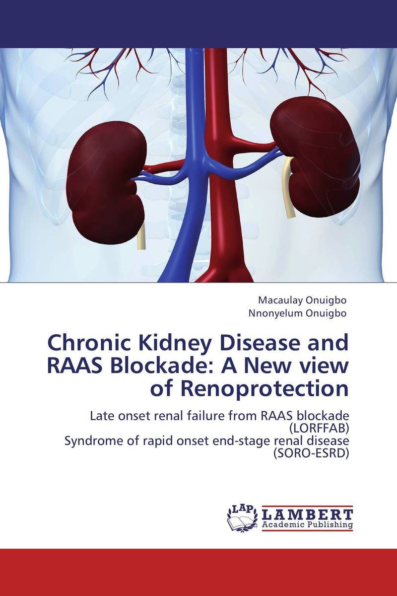 Chronic Kidney Disease and RAAS Blockade: A New view of Renoprotection lysaght contributions to nephrology – disputed issues in renal failure therapy