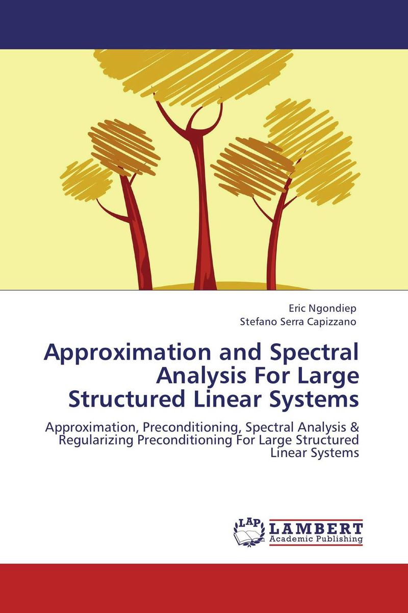 Approximation and Spectral Analysis For Large Structured Linear Systems collocation methods for volterra integral and related functional differential equations