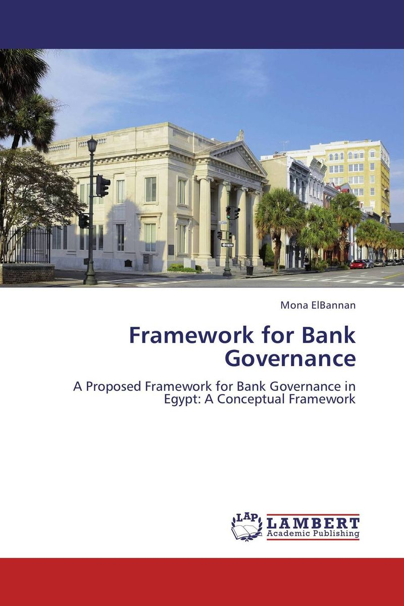Framework for Bank Governance corporate governance audit quality and opportunistic earnings