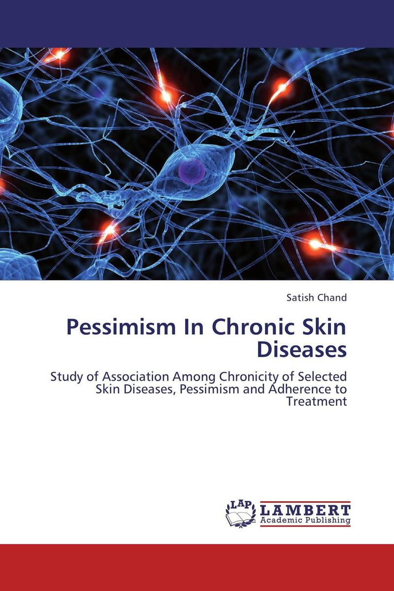 Pessimism In Chronic Skin Diseases victoria wapf the disease of chopin a comprehensive study of a lifelong suffering