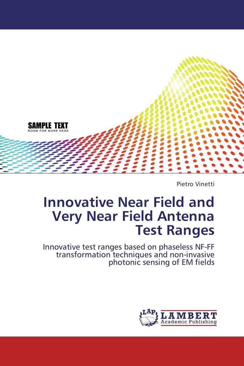 Innovative Near Field and Very Near Field Antenna Test Ranges