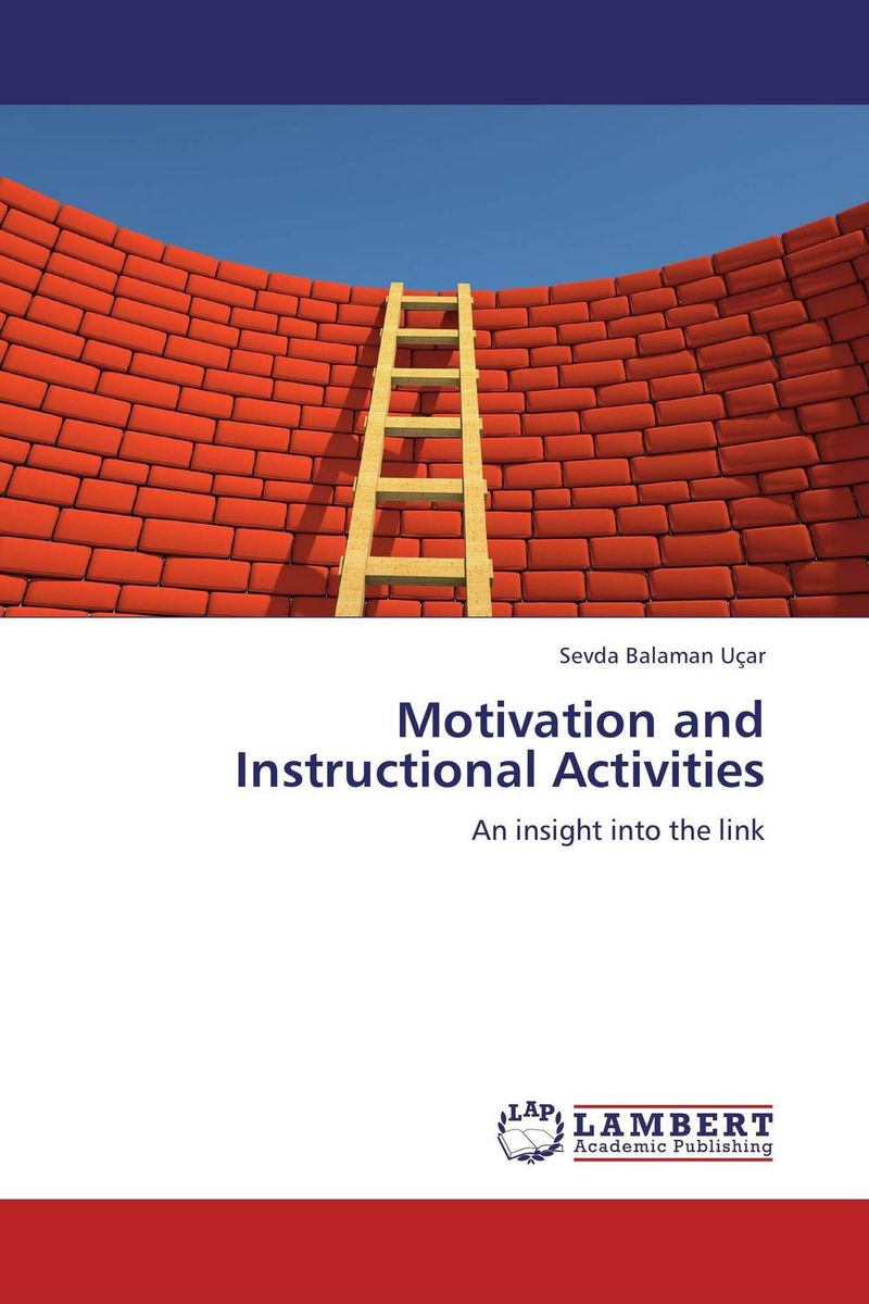 Motivation and Instructional Activities mick johnson motivation is at