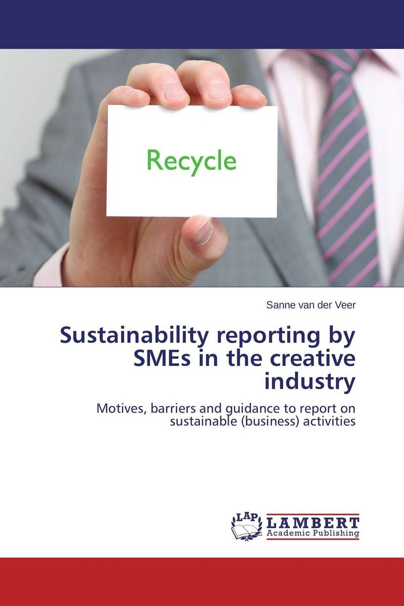 Sustainability reporting by SMEs in the creative industry anton camarota sustainability management in the solar photovoltaic industry