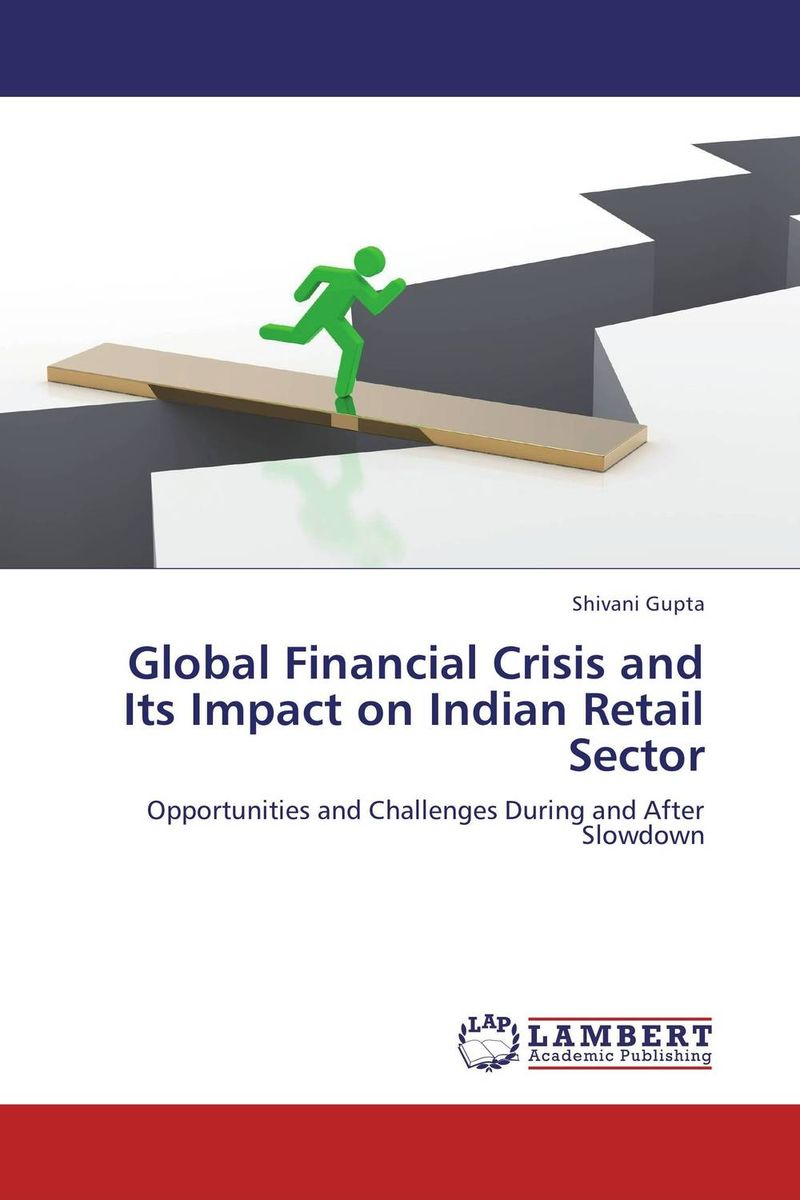 Global Financial Crisis and Its Impact on Indian Retail Sector from financial crisis to economic and political distress