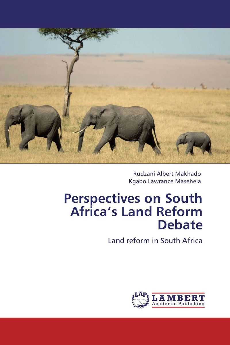 Perspectives on South Africa's Land Reform Debate land of savagery land of promise – the european image of the american