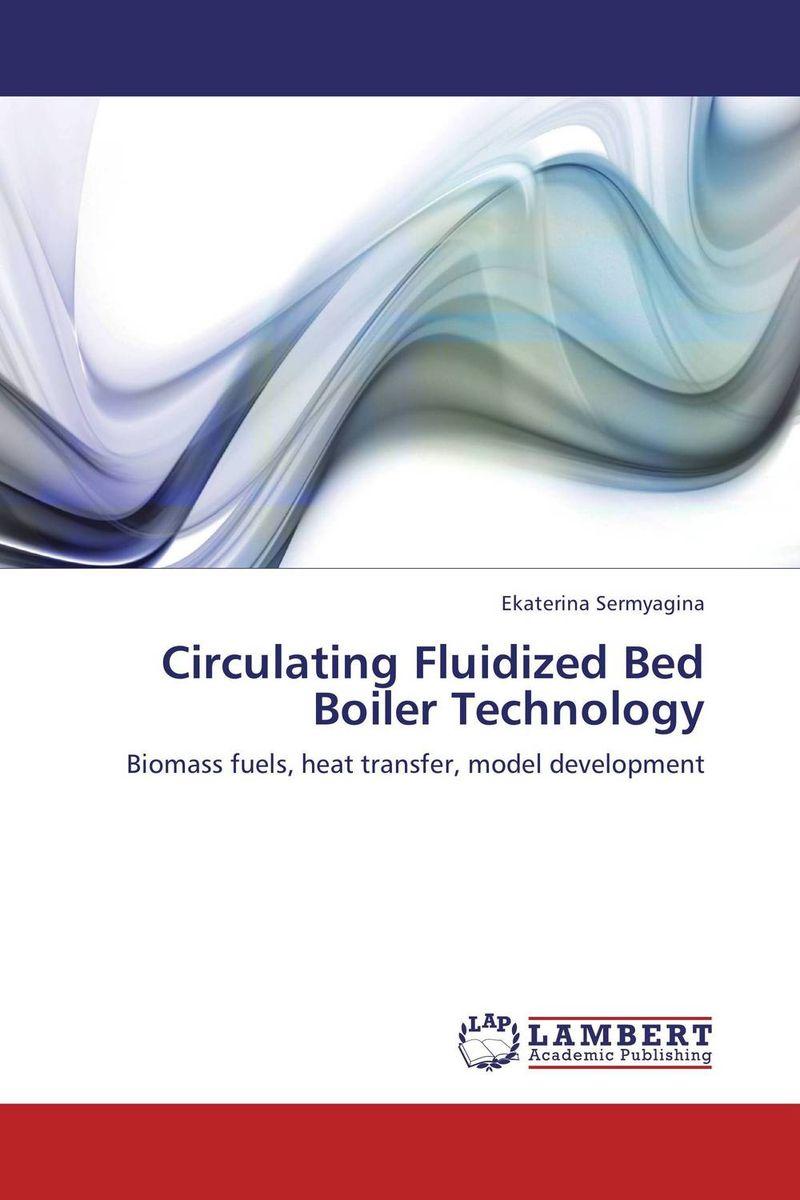 Circulating Fluidized Bed Boiler Technology sadat khattab usama abdul raouf and tsutomu kodaki bio ethanol for future from woody biomass