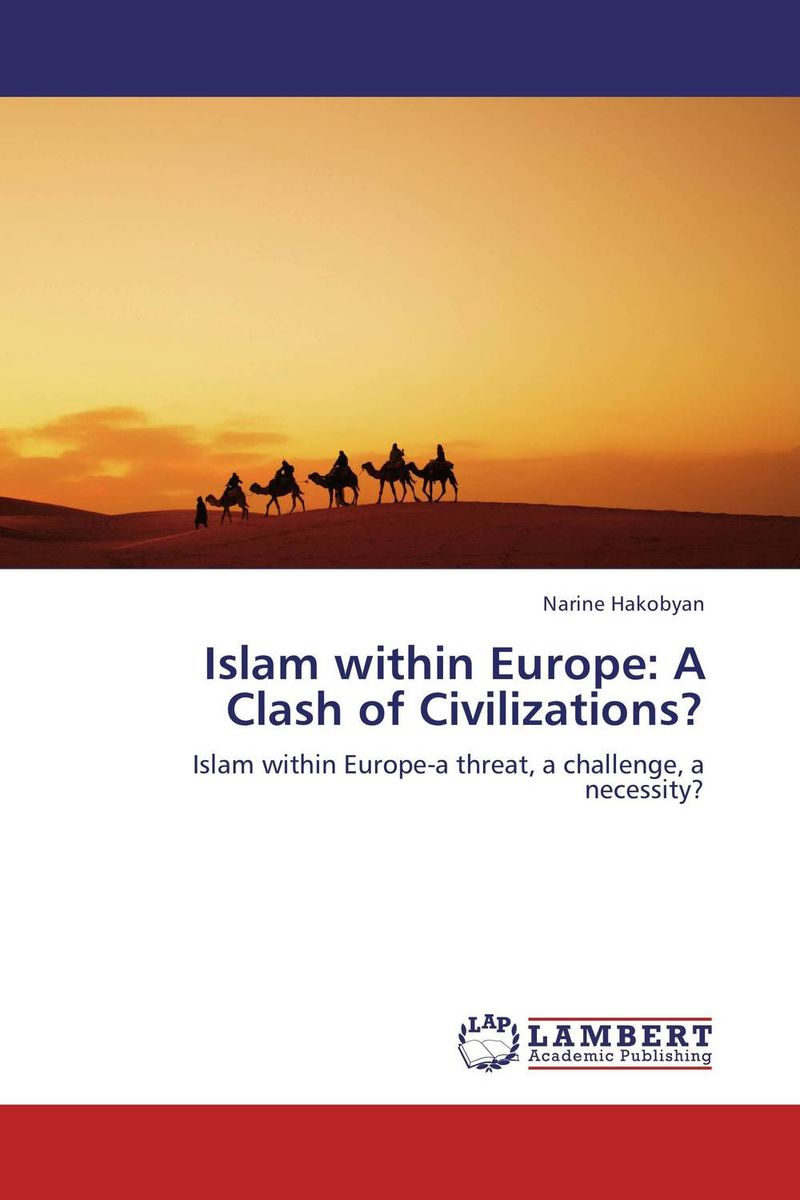 Islam within Europe: A Clash of Civilizations? islam between jihad and terrorism