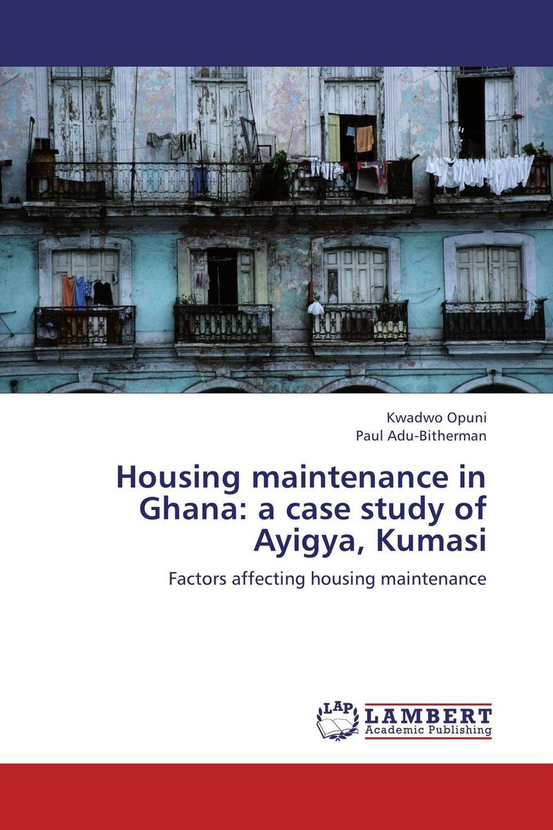 Housing maintenance in Ghana: a case study of Ayigya, Kumasi critical success criteria for public housing project delivery in ghana