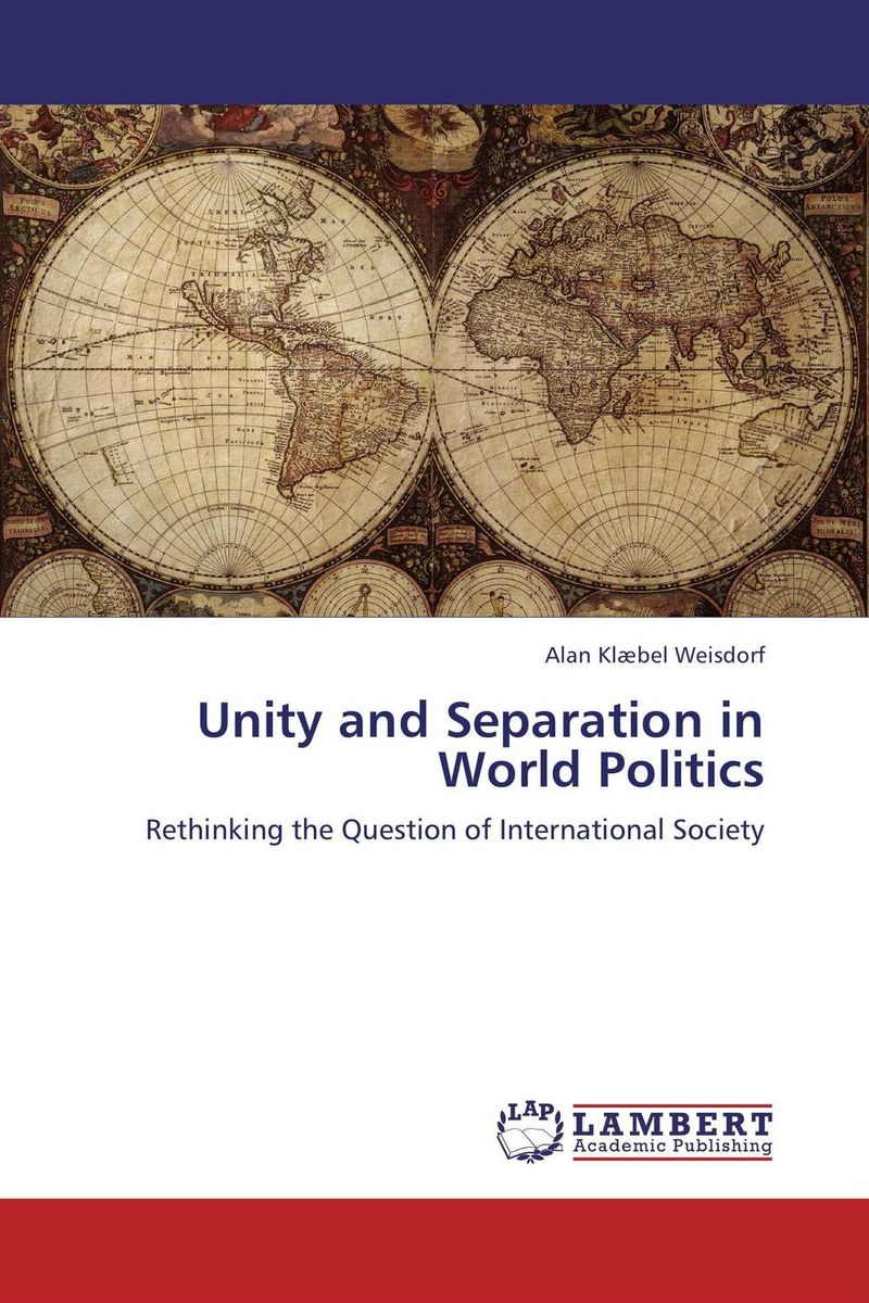 Unity and Separation in World Politics