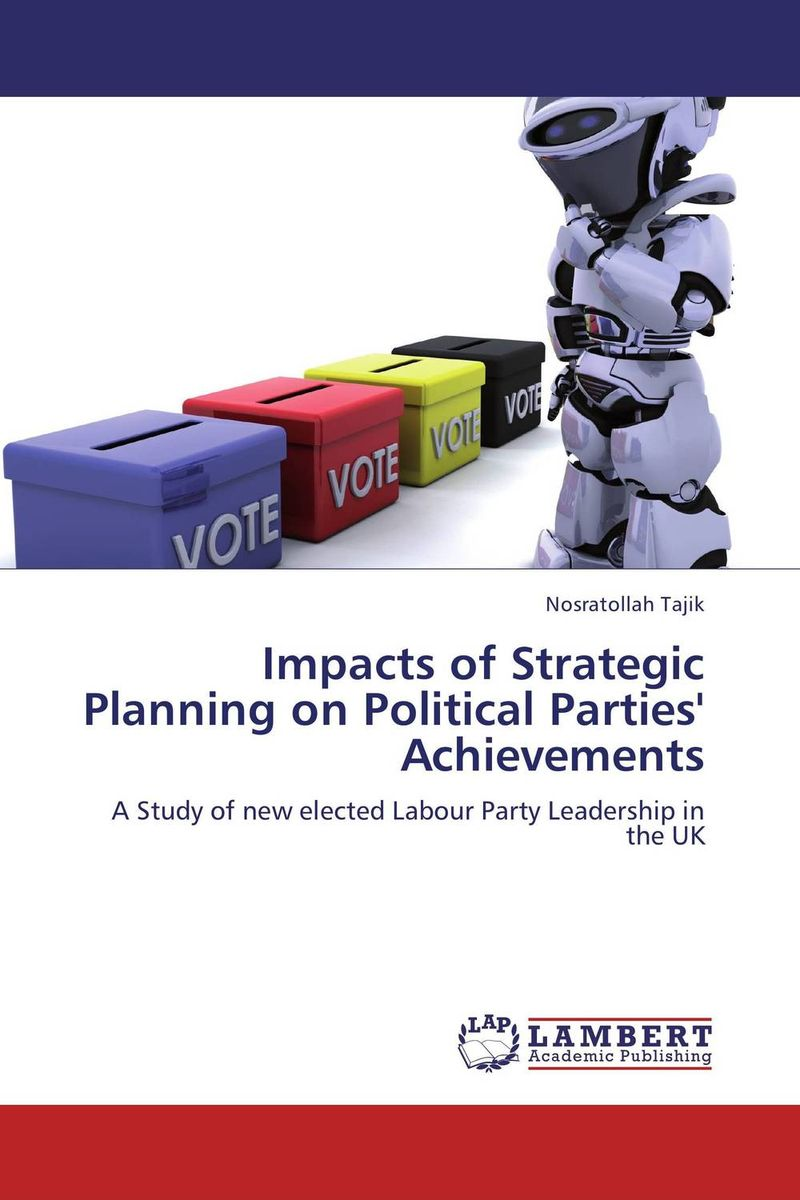 Impacts of Strategic Planning on Political Parties' Achievements jeffrey sampler l bringing strategy back how strategic shock absorbers make planning relevant in a world of constant change