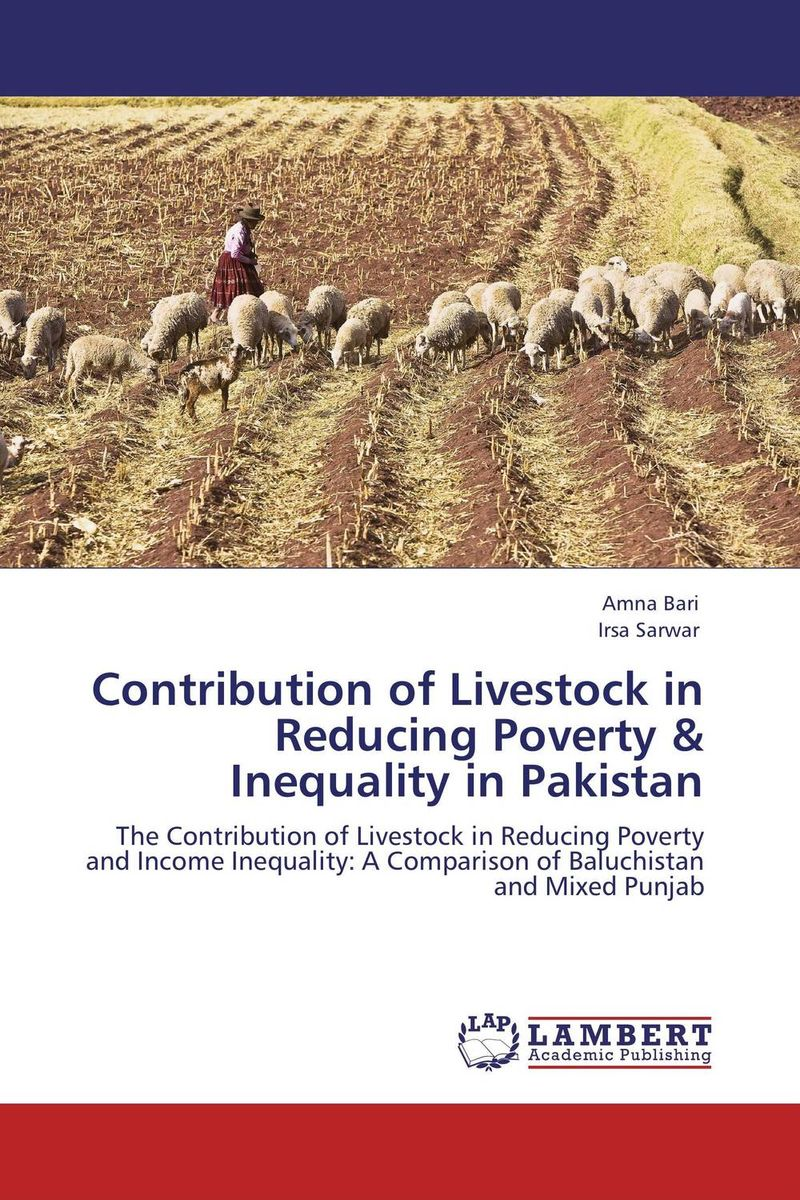 Contribution of Livestock in Reducing Poverty & Inequality in Pakistan john m peckham iii a master guide to income property brokerage boost your income by selling commercial and income properties