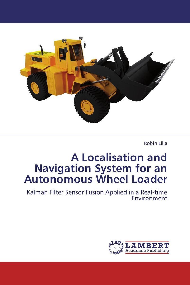 A Localisation and Navigation System for an Autonomous Wheel Loader adaptive navigation and motion planning for autonomous mobile robots