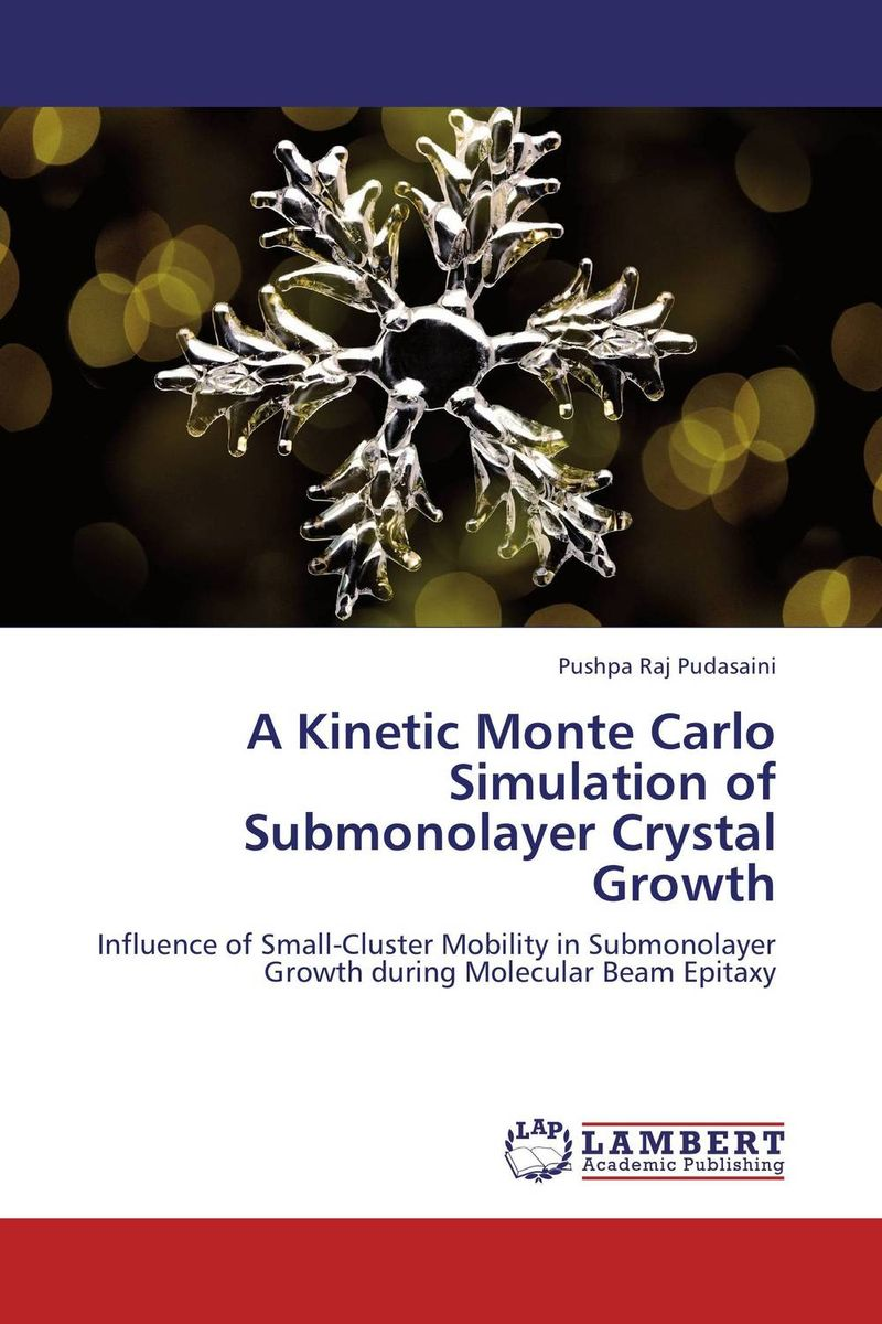 A Kinetic Monte Carlo Simulation of Submonolayer Crystal Growth pressure dependent growth of lithium cobaltate thin films