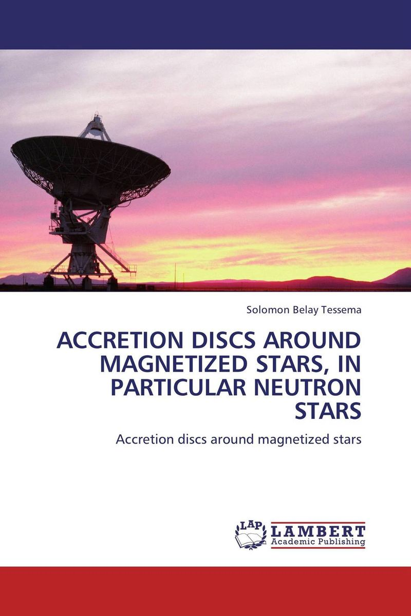ACCRETION DISCS AROUND MAGNETIZED STARS, IN PARTICULAR NEUTRON STARS x ray crystallographic and theoretical investigations on aromatic compounds