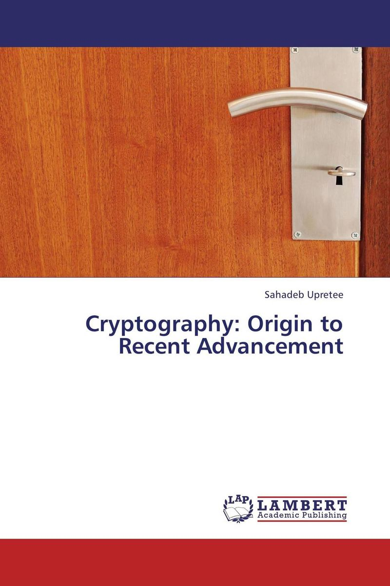 Cryptography: Origin to Recent Advancement simulation of atm using elliptic curve cryptography in matlab
