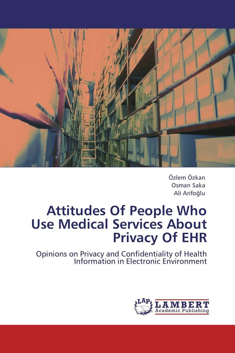 Attitudes Of People Who Use Medical Services About Privacy Of EHR abdullah alzahrani and hamid osman attitudes of medical students regarding fm as a career choice