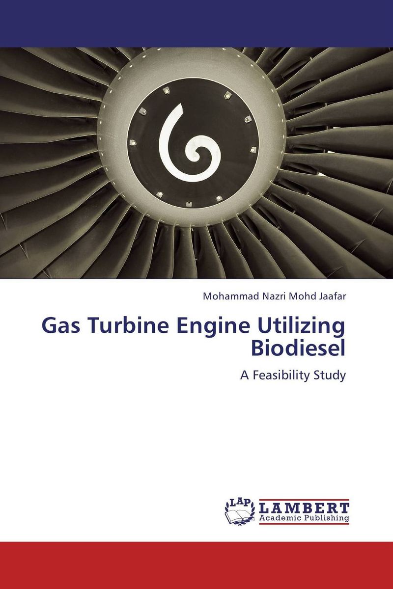 Gas Turbine Engine Utilizing Biodiesel a study on vcr diesel engine with preheated cottonseed methyl ester