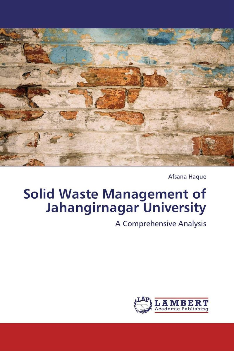 Solid Waste Management of Jahangirnagar University the optimal planning for power generation by waste