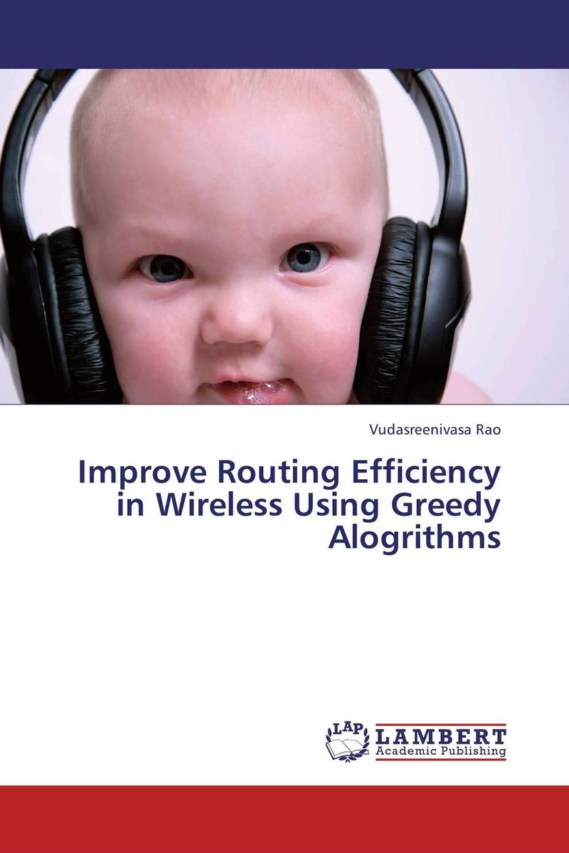 Improve Routing Efficiency in Wireless Using Greedy Alogrithms routing policies in wireless sensor networks