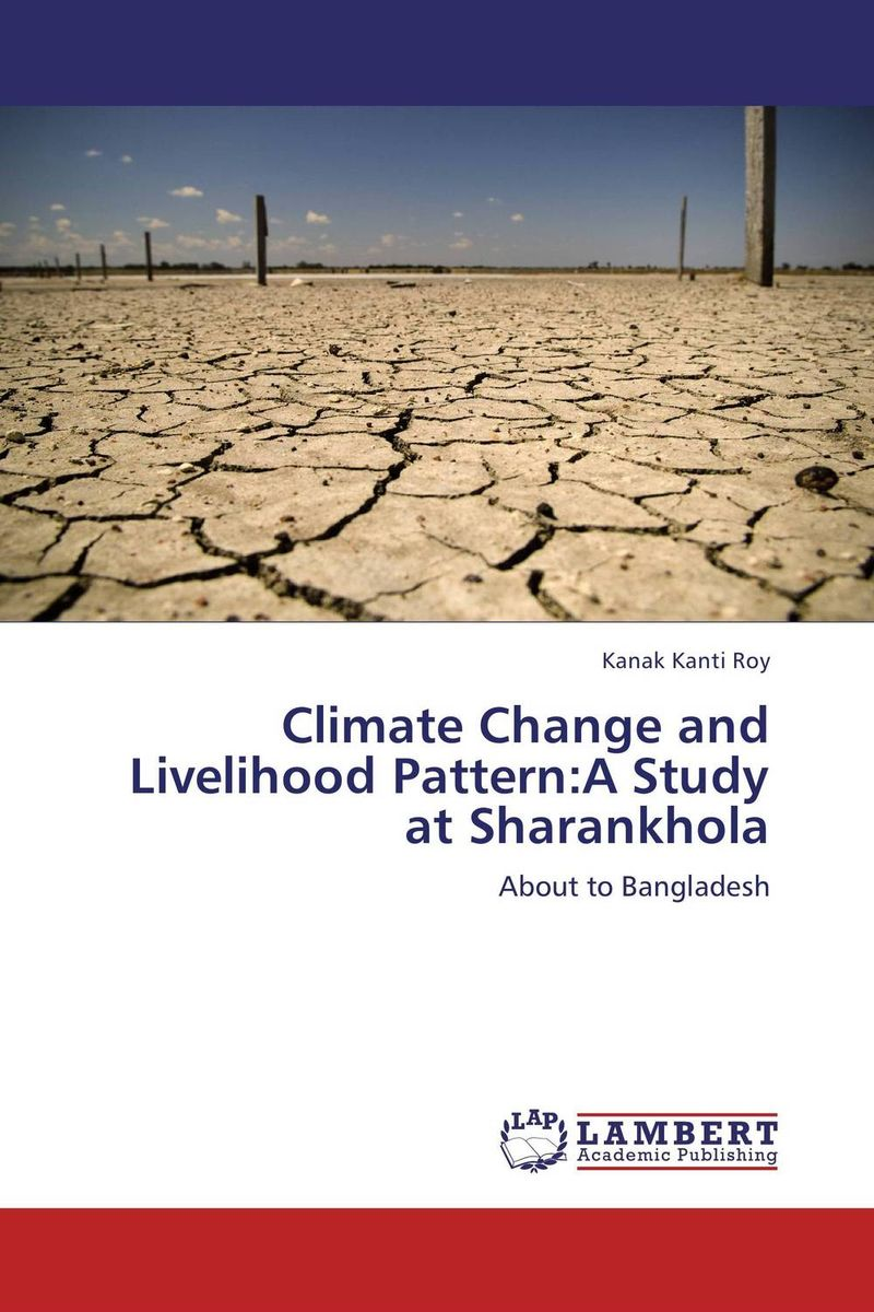 Climate Change and Livelihood Pattern:A Study at Sharankhola randy pennington make change work staying nimble relevant and engaged in a world of constant change