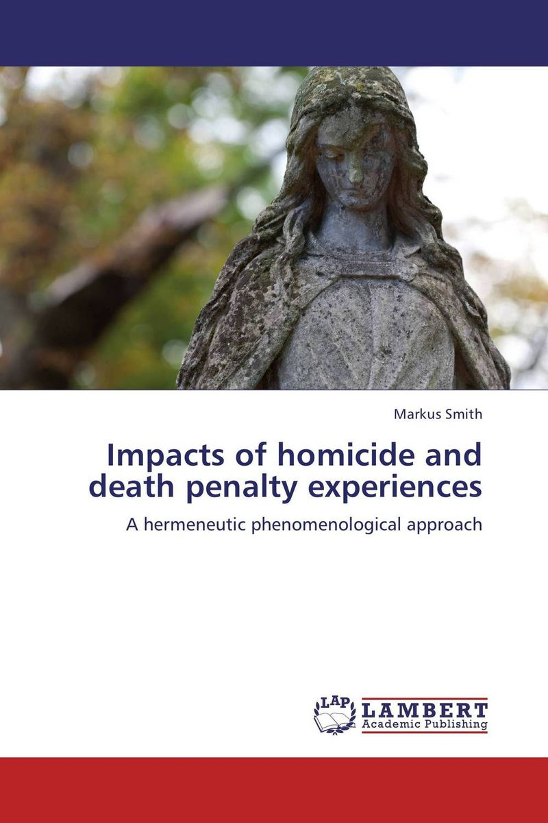 Impacts of homicide and death penalty experiences