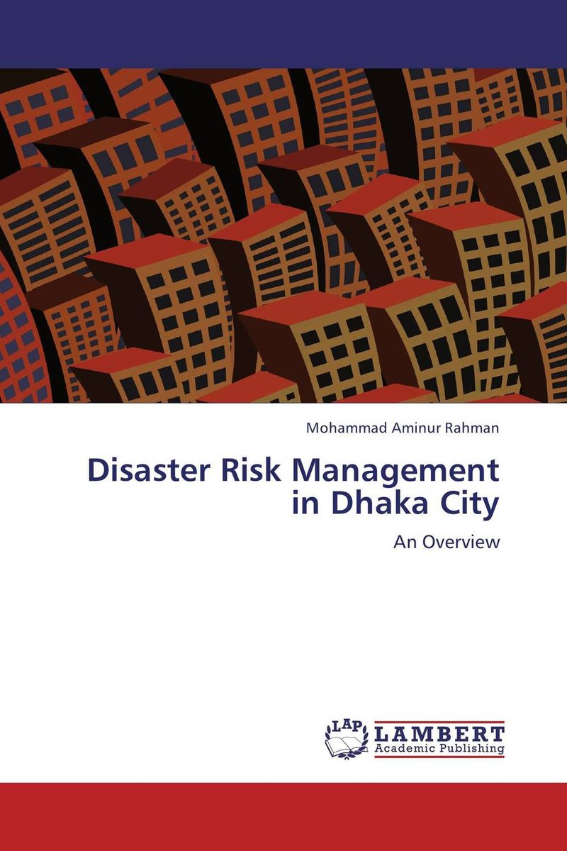 Disaster Risk Management in Dhaka City critical information assets disaster management audit model