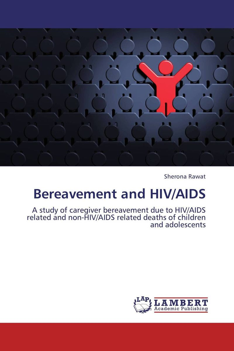 Bereavement and HIV/AIDS an overview on hiv aids