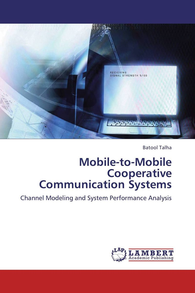 Mobile-to-Mobile Cooperative Communication Systems advancing the state of the art in the analysis of multi agent systems