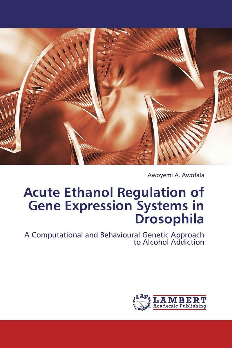 Acute Ethanol Regulation of Gene Expression Systems in Drosophila sadat khattab usama abdul raouf and tsutomu kodaki bio ethanol for future from woody biomass