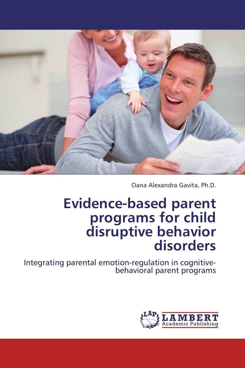Evidence-based parent programs for child disruptive behavior disorders
