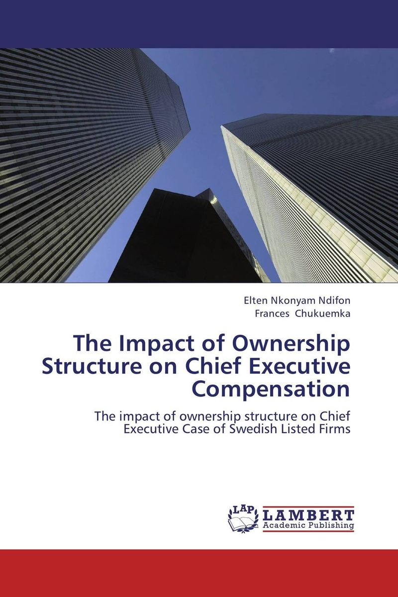 The Impact of Ownership Structure on Chief Executive Compensation corporate governance and firm value