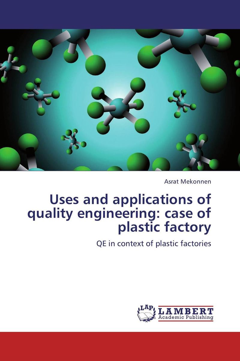 Uses and applications of quality engineering: case of plastic factory dong qu manufacturing and managing customer driven derivatives