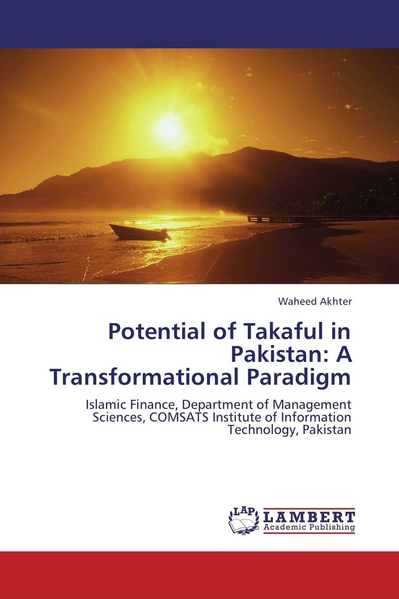 Фото Potential of Takaful in Pakistan: A Transformational Paradigm mehmet asutay takaful investment portfolios a study of the composition of takaful funds in the gcc and malaysia