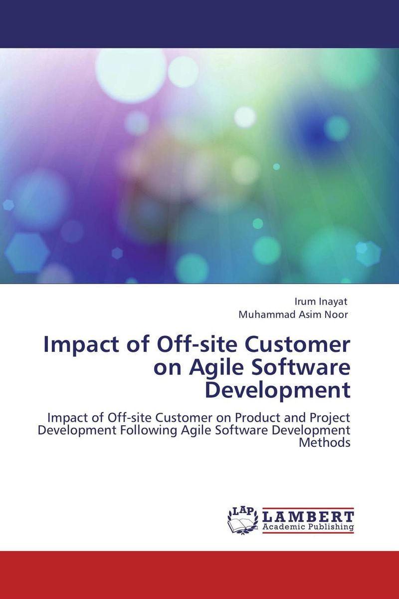 Impact of Off-site Customer on Agile Software Development swiftack a new agile development approach