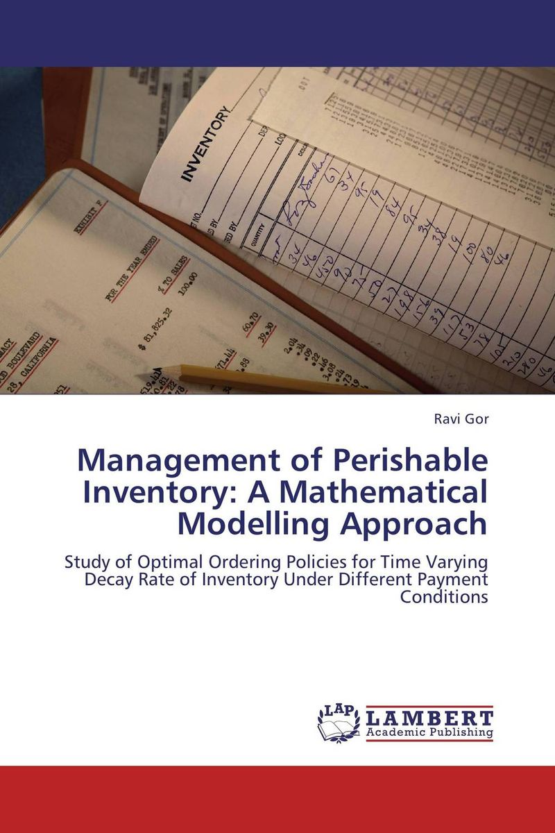 Management of Perishable Inventory: A Mathematical Modelling Approach robert davis a demand driven inventory optimization and replenishment creating a more efficient supply chain