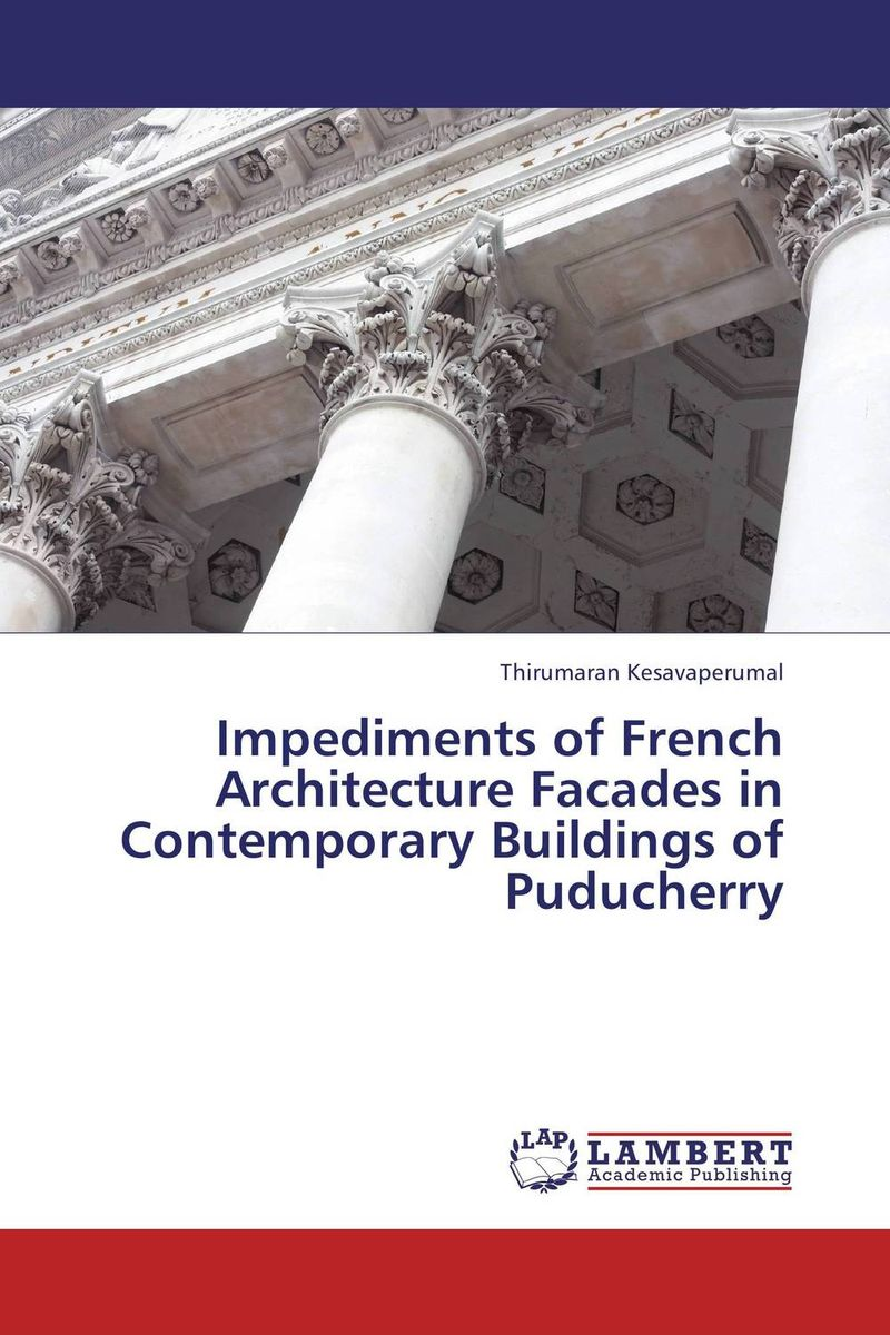 Impediments of French Architecture Facades in Contemporary Buildings of Puducherry cuhaj g standard catalog of world paper money general issues 1368 1960