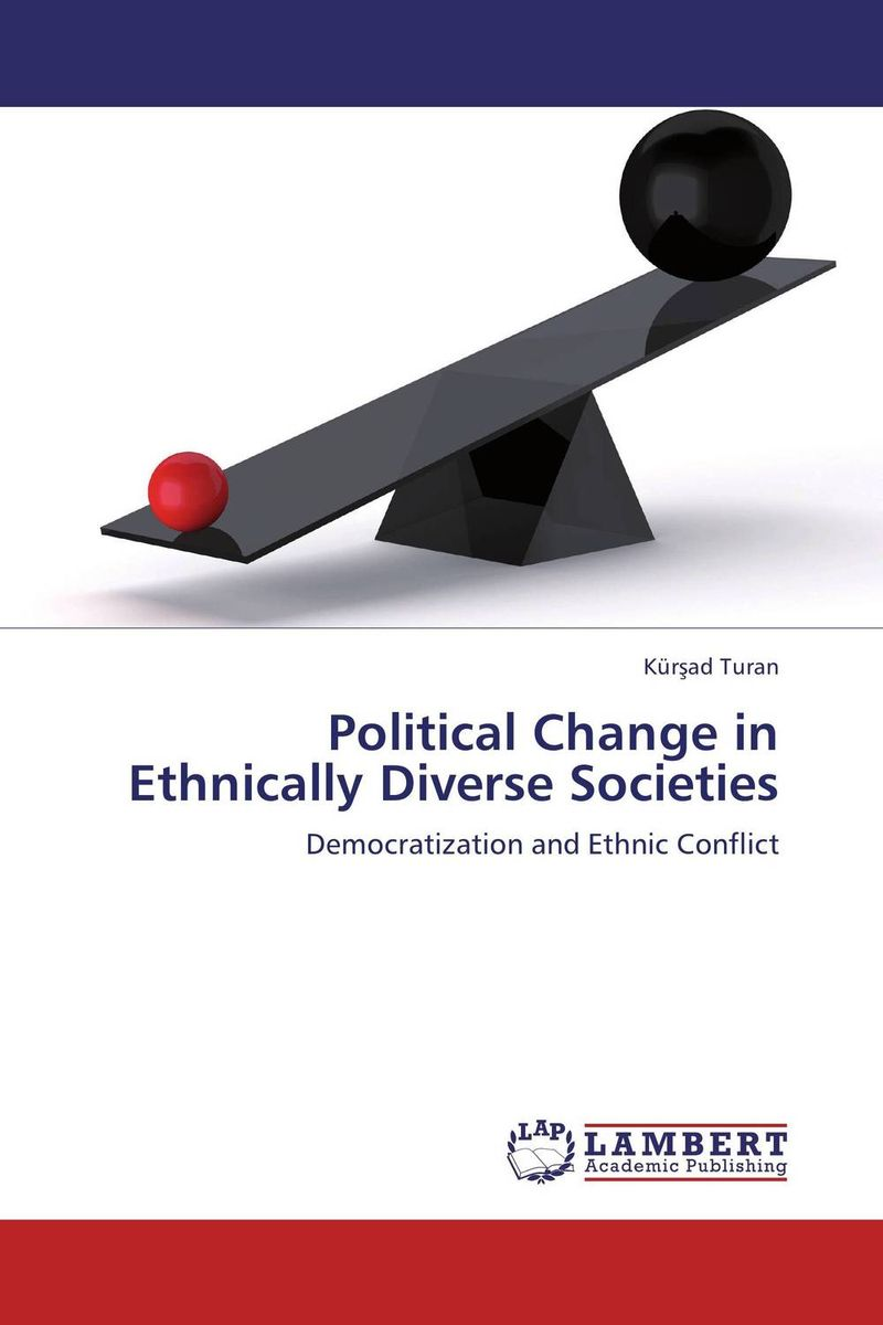 Political Change in Ethnically Diverse Societies the strains of commitment the political sources of solidarity in diverse societies