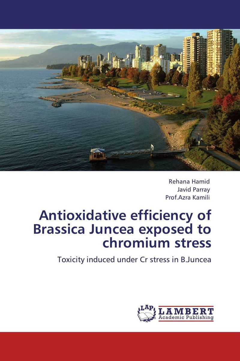 Antioxidative efficiency of Brassica Juncea exposed to chromium stress subodh kumar and rakesh kumar response of organic nutrition and nitrogen on mustard brassica juncea
