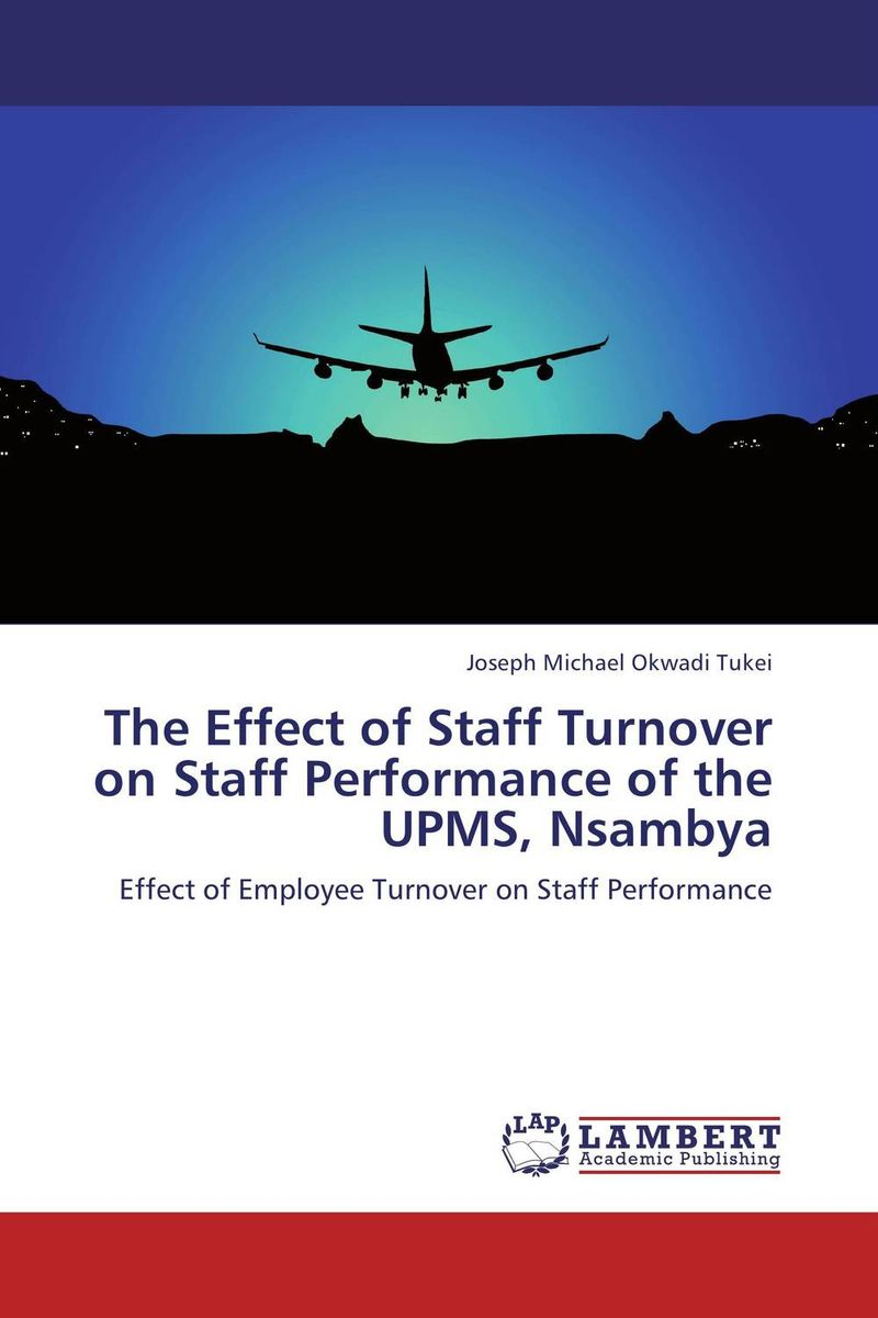 The Effect of Staff Turnover on Staff Performance of the UPMS, Nsambya retaining your valuable knowledge employees