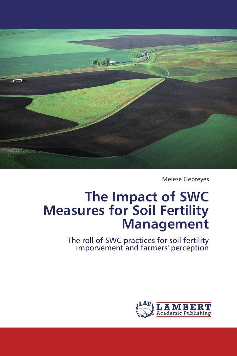 The Impact of SWC Measures for Soil Fertility Management genanew bekele worku investment in land conservation in the ethiopian highlands